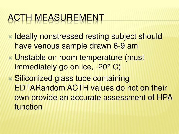 Ideally nonstressed resting subject should have venous sample drawn 6-9 am