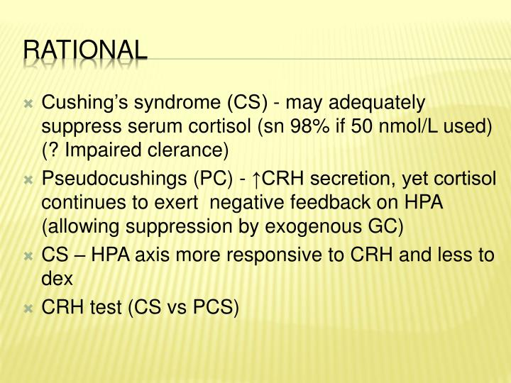 Cushing's syndrome (CS) - may adequately suppress serum cortisol (sn 98% if 50 nmol/L used) (? Impaired clerance)
