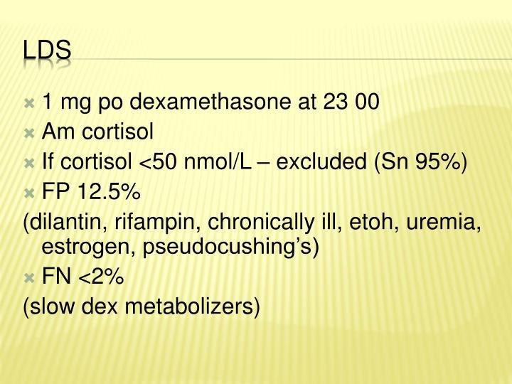 1 mg po dexamethasone at 23 00