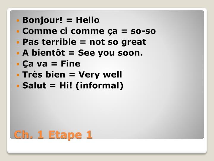 Bonjour! = Hello