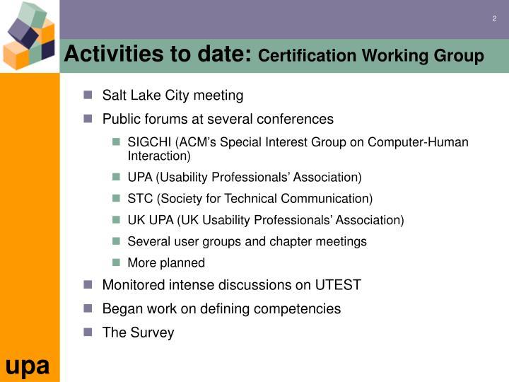 Activities to date: