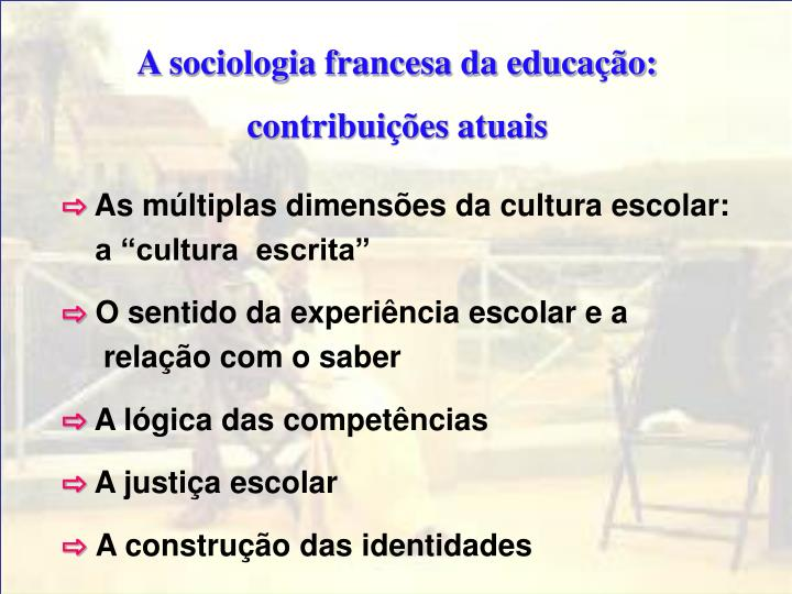 A sociologia francesa da educação: contribuições atuais