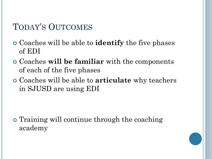 Today s outcomes