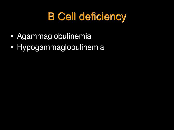 B Cell deficiency