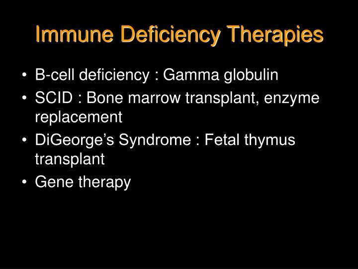 Immune Deficiency Therapies