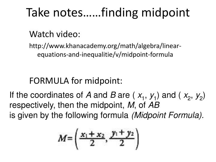 Take notes……finding midpoint