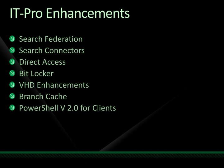 IT-Pro Enhancements