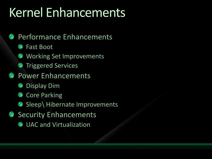 Kernel Enhancements