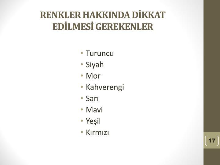 RENKLER HAKKINDA DİKKAT