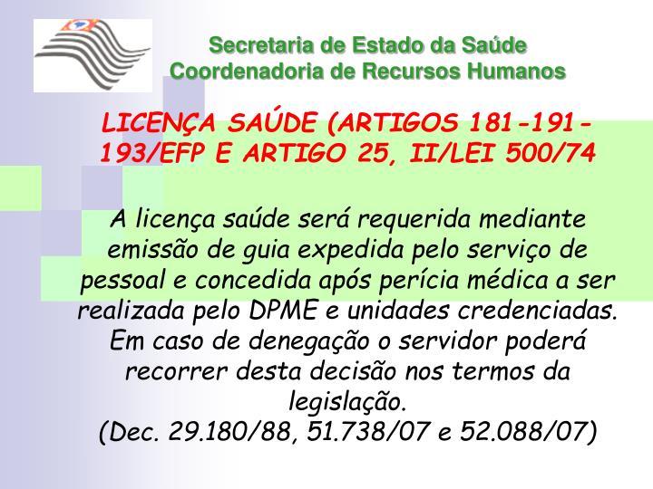 LICENÇA SAÚDE (ARTIGOS 181-191-193/EFP E ARTIGO 25, II/LEI 500/74
