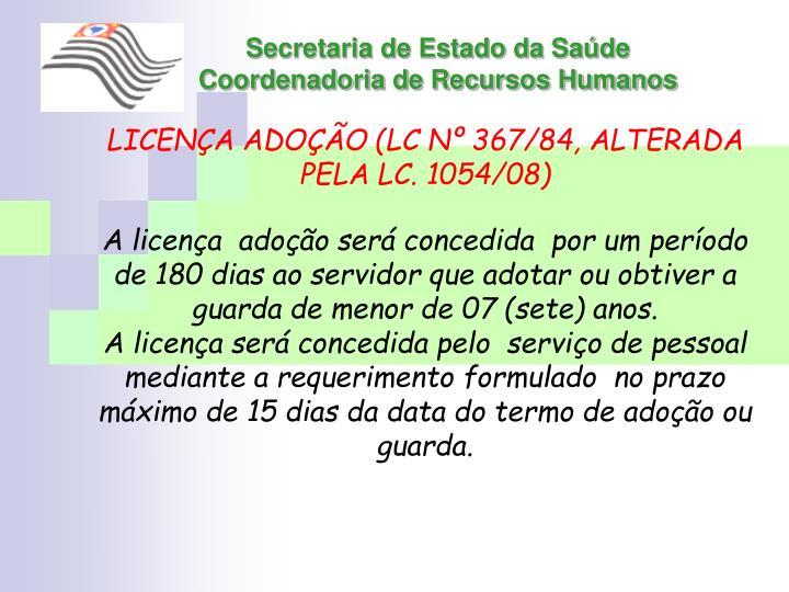 LICENÇA ADOÇÃO (LC Nº 367/84, ALTERADA PELA LC. 1054/08)