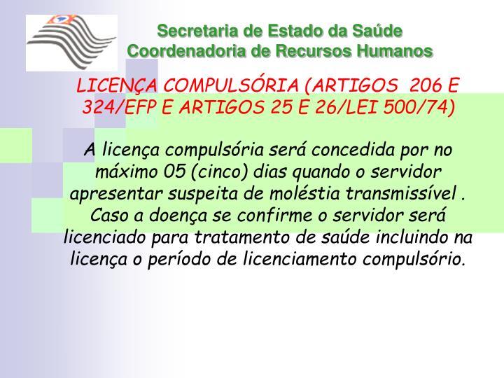 LICENÇA COMPULSÓRIA (ARTIGOS  206 E 324/EFP E ARTIGOS 25 E 26/LEI 500/74)