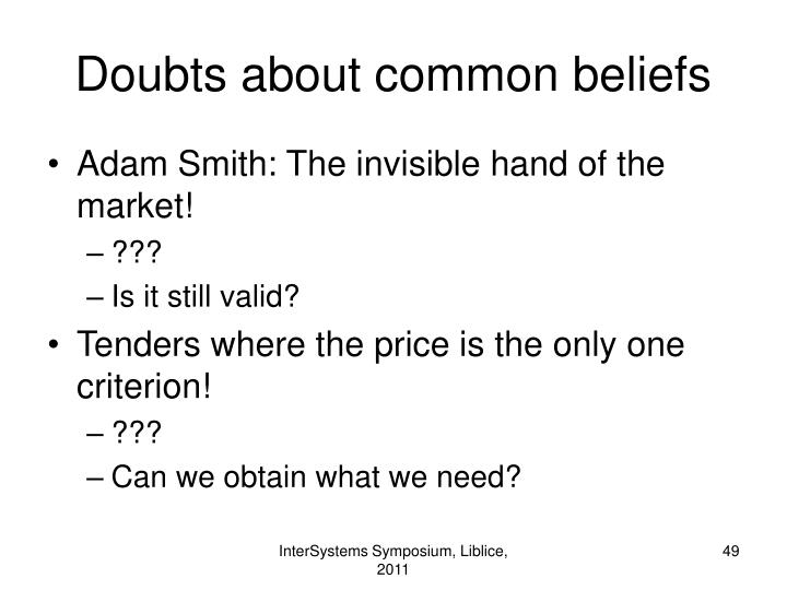 Doubts about common beliefs