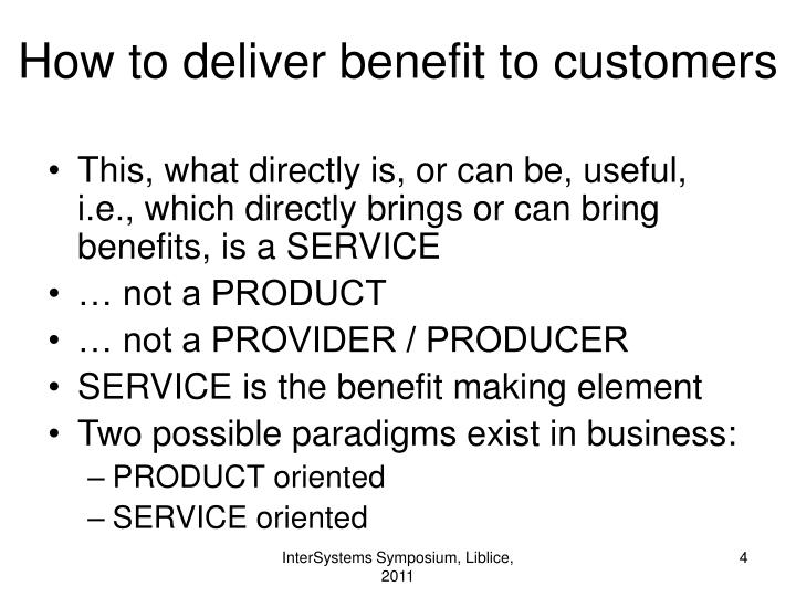 How to deliver benefit to customers