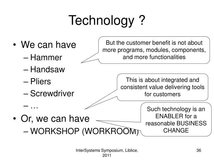 Technology ?