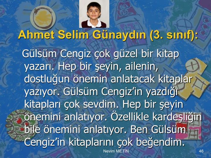 Ahmet Selim Günaydın (3. sınıf):
