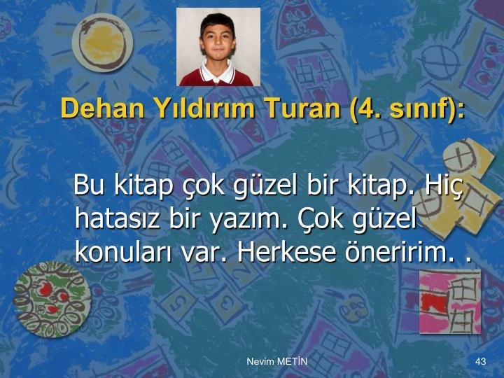 Dehan Yıldırım Turan (4. sınıf):