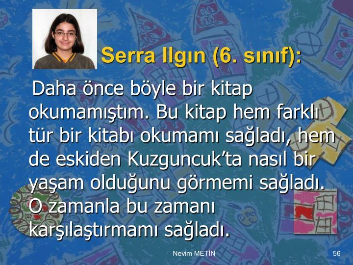 Serra Ilgın (6. sınıf):