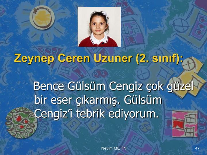 Zeynep Ceren Uzuner (2. sınıf):