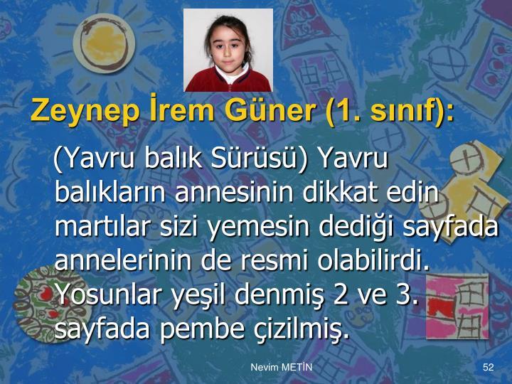 Zeynep İrem Güner (1. sınıf):