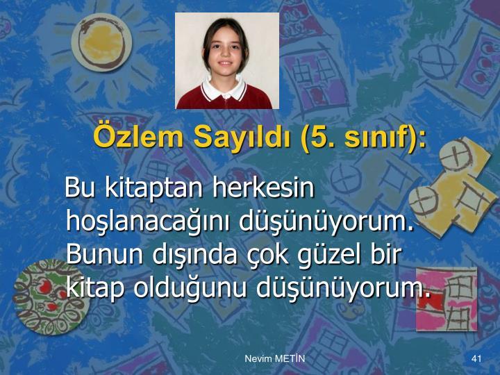 Özlem Sayıldı (5. sınıf):