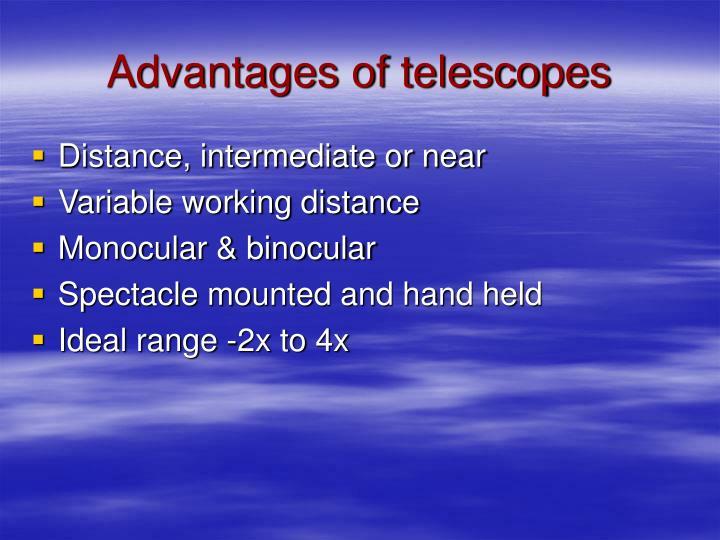 Advantages of telescopes