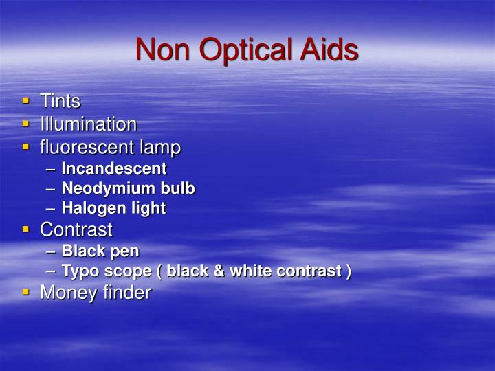 Non Optical Aids