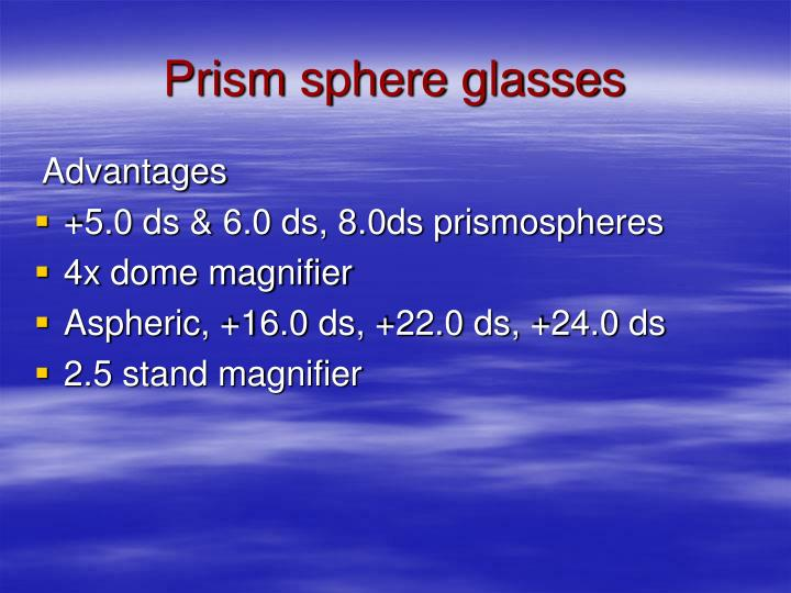 Prism sphere glasses