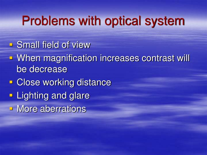 Problems with optical system