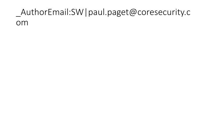 _AuthorEmail:SW|paul.paget@coresecurity.com