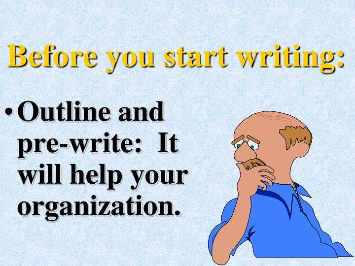 Before you start writing:
