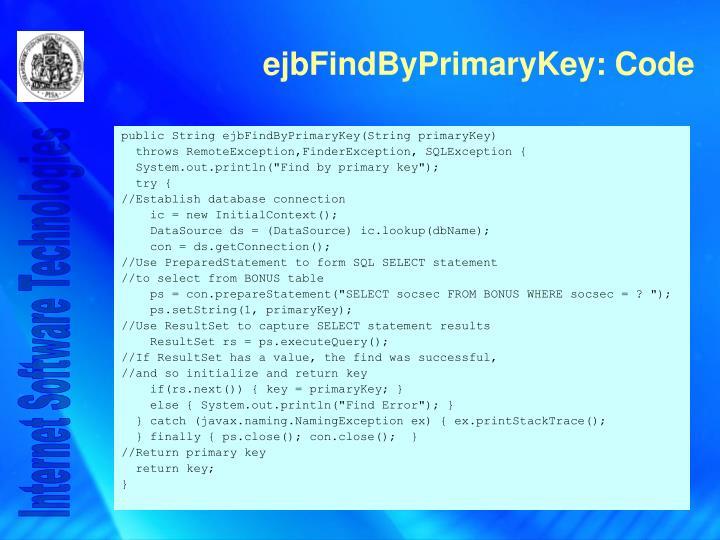 public String ejbFindByPrimaryKey(String primaryKey)