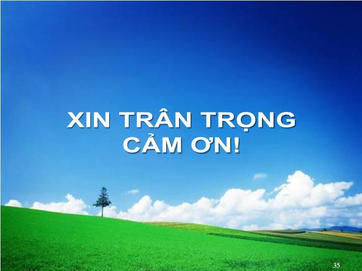 XIN TRÂN TRỌNG