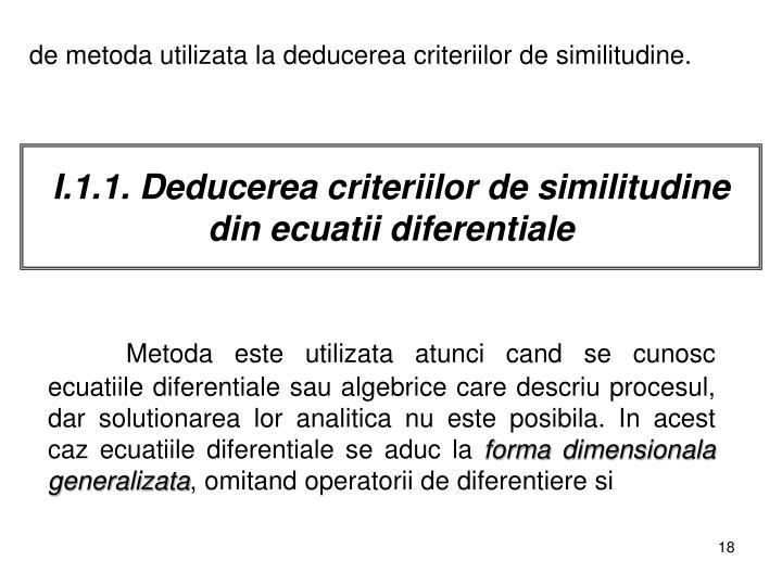 I.1.1. Deducerea criteriilor de similitudine din ecuatii diferentiale