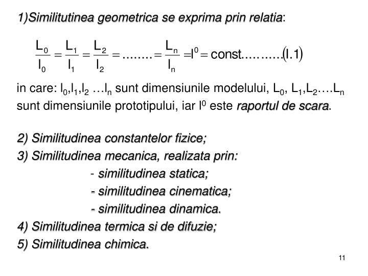 Similitutinea geometrica se exprima prin relatia