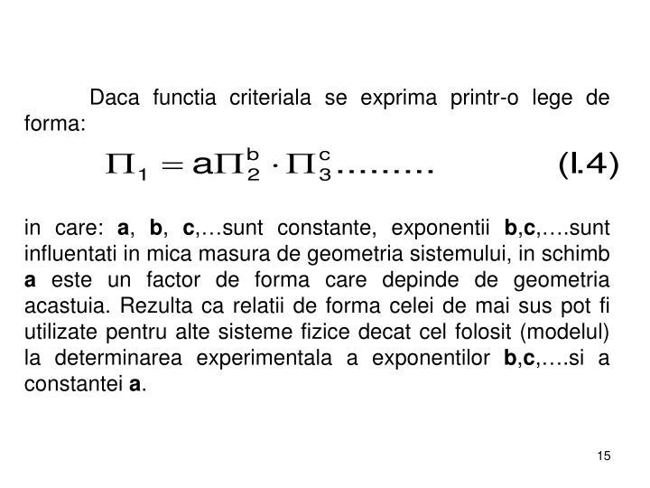 Daca functia criteriala se exprima printr-o lege de forma: