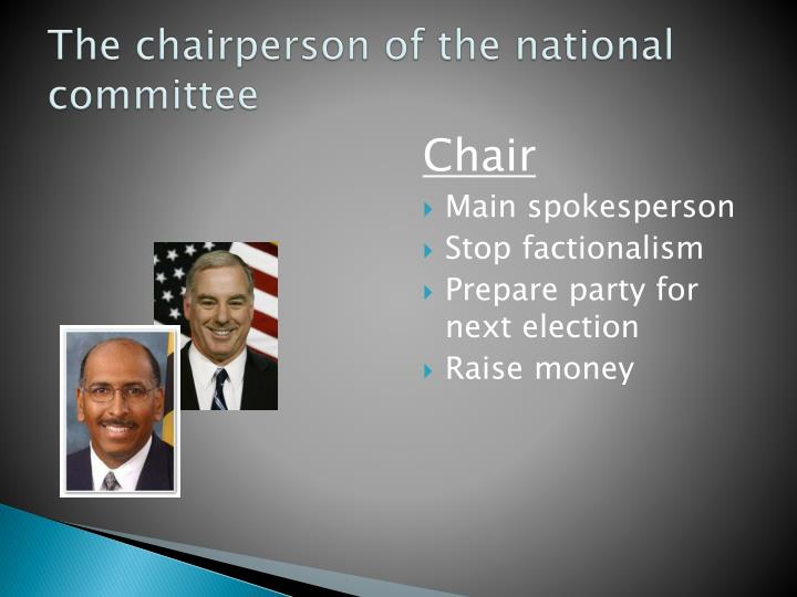 The chairperson of the national committee