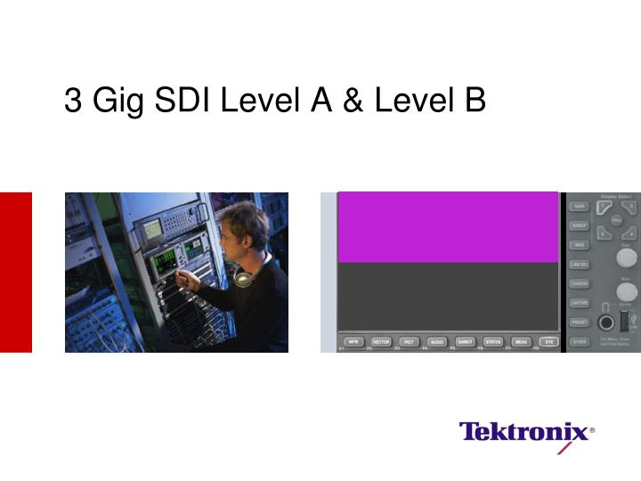 3 Gig SDI Level A & Level B