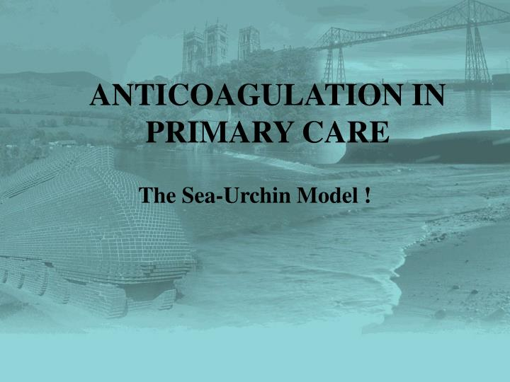 Anticoagulation in primary care