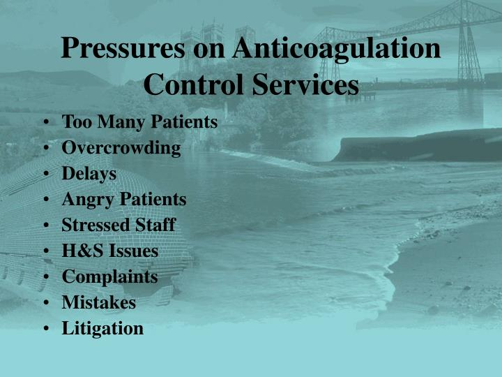 Pressures on Anticoagulation Control Services