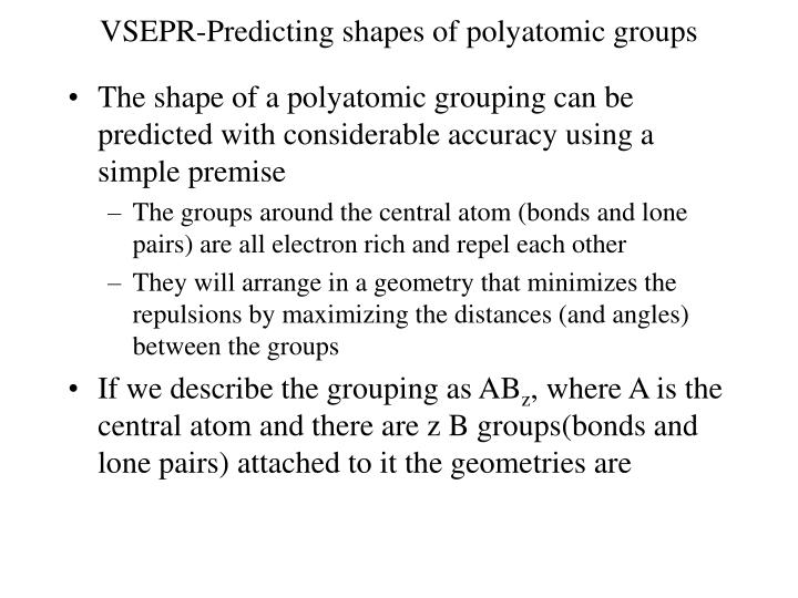 VSEPR-Predicting shapes of polyatomic groups