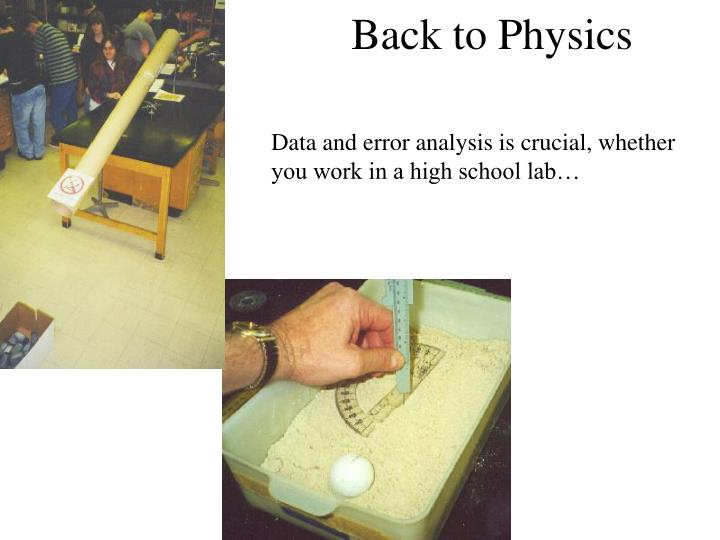 Data and error analysis is crucial, whether you work in a high school lab…