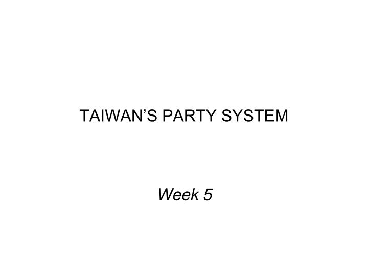 TAIWAN'S PARTY SYSTEM