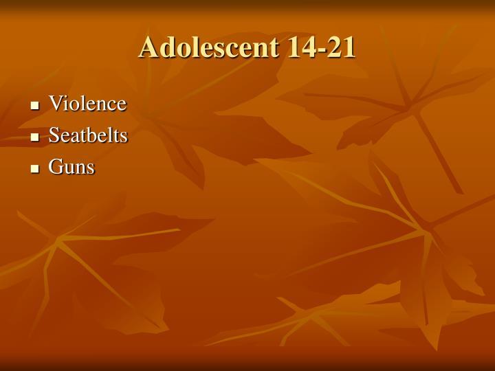 Adolescent 14-21
