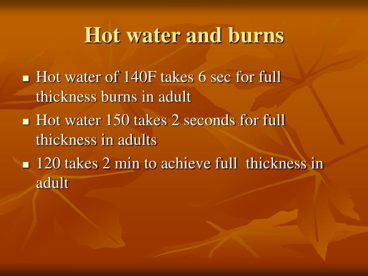 Hot water and burns