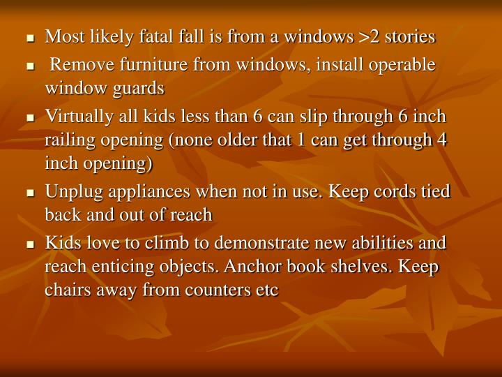 Most likely fatal fall is from a windows >2 stories