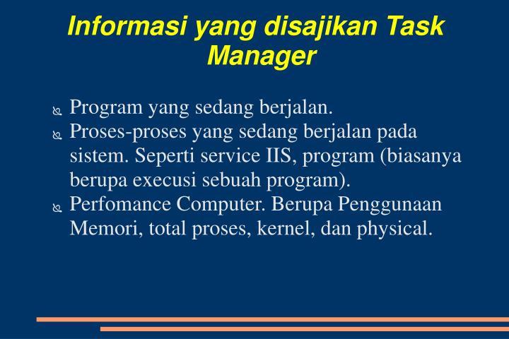 Informasi yang disajikan Task Manager