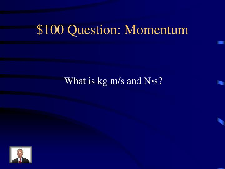$100 Question: Momentum