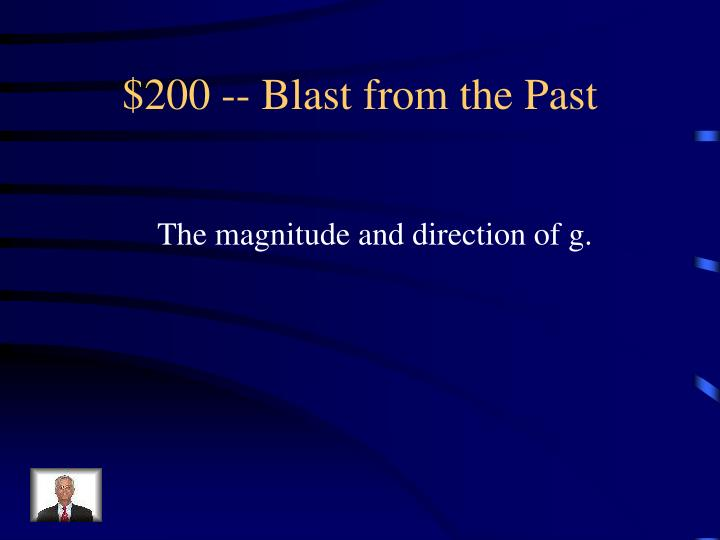 $200 -- Blast from the Past
