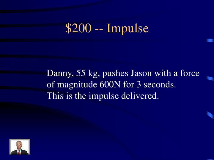 $200 -- Impulse